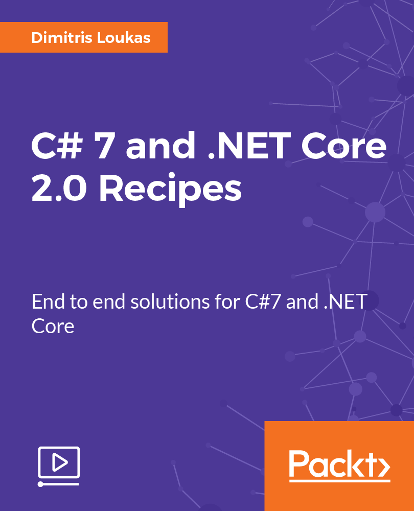 C# 7 and .NET Core 2.0 Recipes Course Cover